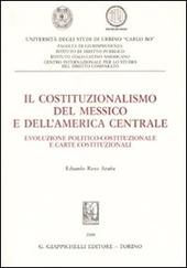 Il costituzionalismo del Messico e dell'America centrale. Evoluzione politico-costituzionale e carte costituzionali