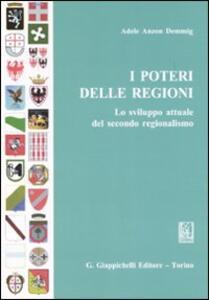 I poteri delle regioni. Lo sviluppo attuale del secondo regionalismo