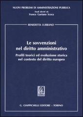 Le sovvenzioni nel diritto amministrativo. Profili teorici ed evoluzione storica nel contesto del diritto europeo