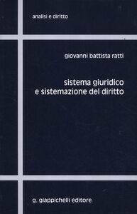 Libro Sistema giuridico e sistemazione del diritto Giovanni B. Ratti