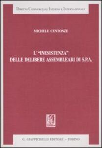 Libro L' «inesistenza» delle delibere assemblari di S.p.A Michele Centonze