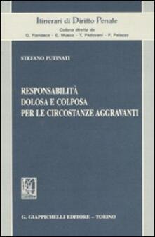 Grandtoureventi.it Responsabilità dolosa e colposa per le circostanze aggravanti Image