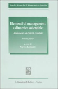 Ilmeglio-delweb.it Elementi di management e dinamica aziendale. Andamenti, decisioni, risultati. Vol. 1 Image