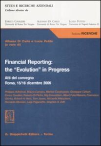 Libro Financial reporting: the «evolution» in progress. Atti del Convegno (Roma, 15-16 dicembre 2006)