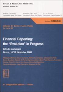 Libro Financial reporting: the «evolution» in progress. Atti del Convegno (Roma, 15-16 dicembre 2006)