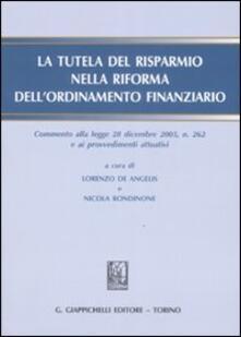 Collegiomercanzia.it La tutela del risparmio nella riforma dell'ordinamento finanziario. Commento alla legge 28 diembre 2005, n. 262 e ai procedimenti attuativi. Con CD-ROM Image