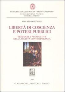 Foto Cover di Libertà di coscienza e poteri pubblici. Tendenze e prospettive nella società contemporanea, Libro di Alberto Bomprezzi, edito da Giappichelli