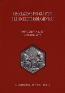 Libro Associazione per gli studi e le ricerche parlamentari. Vol. 22: Seminario (2011).