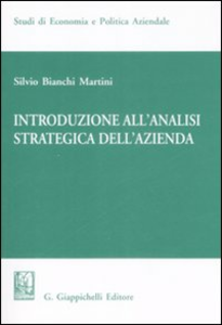 Libro Introduzione all'analisi strategica dell'azienda Silvio Bianchi Martini