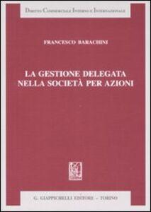 Libro La gestione delegata nella società per azioni Francesco Barachini