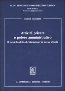 Attività privata e potere amministrativo. Il modello della dichiarazione di inizio attività.pdf