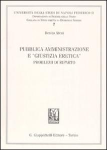 Libro Pubblica amministrazione e «giustizia eretica». Problemi di riparto Benito Aleni