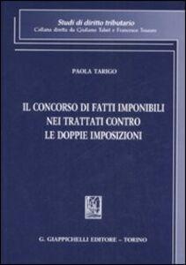Libro Il concorso di fatti imponibili nei trattati contro le doppie imposizioni Paola Tarigo