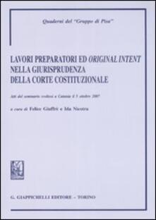 Lavori prepratori ed «original intent» nella giurisprudenza della Corte costituzionale. Atti del Seminario (Catania, 5 ottobre 2008).pdf
