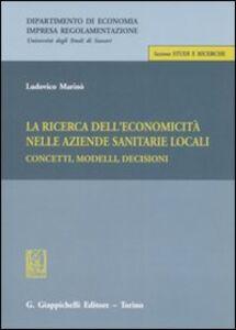 Libro La ricerca dell'economicità nelle aziende sanitarie locali. Concetti, modelli, decisioni Ludovico Marinò
