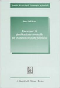 Libro Lineamenti di pianificazione e controllo per le amministrazioni pubbliche Luca Del Bene