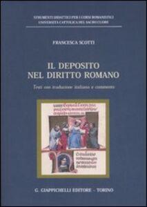 Foto Cover di Il deposito nel diritto romano. Testi con traduzione italiana e commento, Libro di Francesca Scotti, edito da Giappichelli