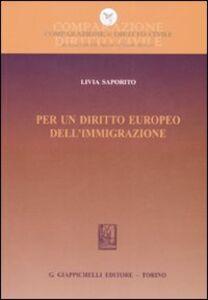 Libro Per un diritto europeo dell'immigrazione Livia Saporito