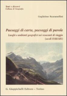 Paesaggi di carta, paesaggi di parole. Luoghi e ambienti geografici nei resoconti di viaggio (secolo XVIII-XIX).pdf