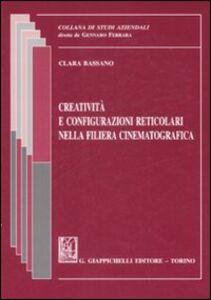 Foto Cover di Creatività e configurazioni reticolari nella filiera cinematografica, Libro di Clara Bassano, edito da Giappichelli