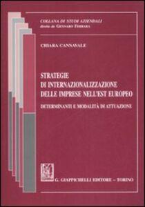 Libro Strategie di internazionalizzazione delle imprese nell'Est europeo. Determinanti e modalità di attuazione Chiara Cannavale