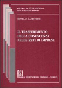 Libro Il trasferimento della conoscenza nelle reti di imprese Rossella Canestrino