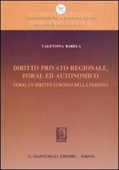 Diritto privato regionale, foral ed autonomico. Verso un diritto europeo della persona