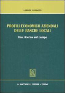 Profili economico aziendali delle banche locali. Una ricerca sul campo