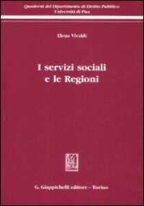 Foto Cover di I servizi sociali e le regioni, Libro di Elena Vivaldi, edito da Giappichelli