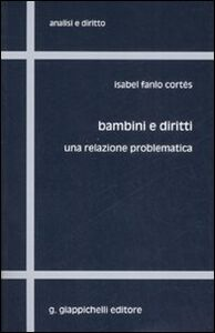 Libro Bambini e diritti. Una relazione problematica Isabel Fanlo Cortès