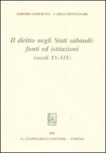 Libro Il diritto negli Stati sabaudi. Fonti ed istituzioni (secoli XV-XIX) Isidoro Soffietti , Carlo Montanari