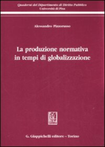 Libro La produzione normativa in tempi di globalizzazione Alessandro Pizzorusso
