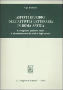 Listadelpopolo.it Aspetti giuridici dell'attività letteraria in Roma antica. Il complesso percorso verso il riconoscimento dei diritti degli autori Image