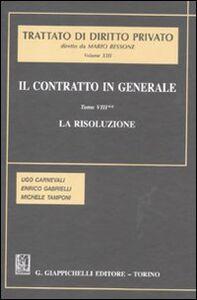 Libro Il contratto in generale. Vol. 8\2: La risoluzione. Ugo Carnevali , Enrico Gabrielli , Michele Tamponi