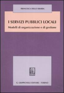 I servizi pubblici locali. Modelli di organizzazione e di gestione