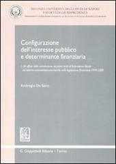 Configurazione dell'interesse pubblico e determinante finanziaria. Vol. 1: Gli effetti della introduzione dei primi tratti di federalismo fiscale sul sistema autonomistico-territoriale nella legislazione finanziaria 1999-2008.