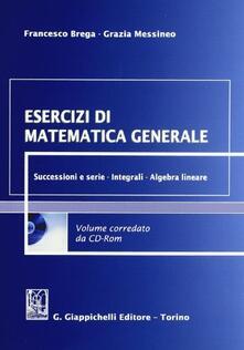 Winniearcher.com Esercizi di matematica generale. Successioni e serie, integrali, algebra lineare. Con CD-ROM Image