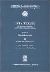 IVS e TEXNH. Dal diritto romano all'informatica giuridica. Scienze dell'informazione. Vol. 2: Scienze dell'informazione.
