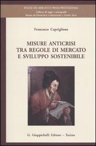 Libro Misure anticrisi tra regole di mercato e sviluppo sostenibile Francesco Capriglione