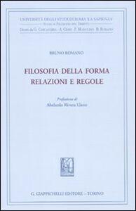 Libro Filosofia della forma. Relazioni e regole Bruno Romano