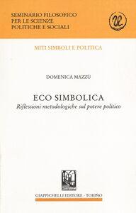 Libro Eco simbolica. Riflessioni metodologiche sul potere politico Domenica Mazzù