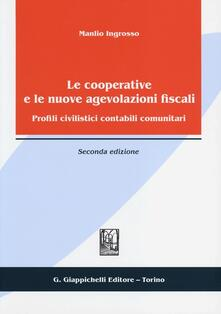 Le cooperative e le nuove agevolazioni fiscali. Profili civilistici contabili comunitari.pdf