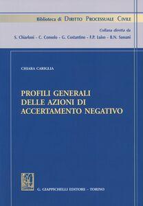 Libro Profili generali delle azioni di accertamento negativo Chiara Cariglia