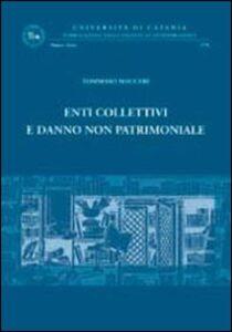 Libro Enti collettivi e danno non patrimoniale Tommaso Mauceri