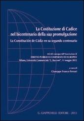 La Costituzione di Cadice nel bicentenario della sua promulgazione-La Constitucion de Cadiz en su segundo centenario. Atti del Convegno... (Milano, 11 maggio 2012)