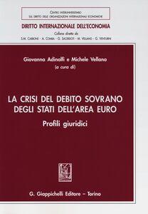 Foto Cover di La crisi del debito sovrano degli stati dell'area euro. Profili giuridici, Libro di  edito da Giappichelli