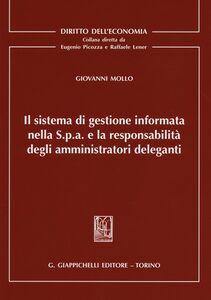 Libro Il sistema di gestione informata nella S.p.a. e la responsabilità degli amministratori deleganti Giovanni Mollo