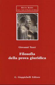 Foto Cover di Filosofia della prova giuridica, Libro di Giovanni Tuzet, edito da Giappichelli