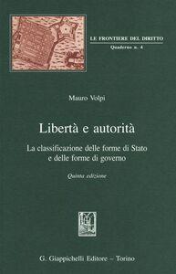 Libro Libertà e autorità. La classificazione delle forme di Stato e delle forme di governo Mauro Volpi