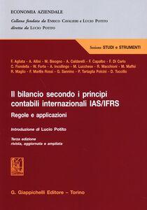 Libro Il bilancio secondo i principi contabili internazionali IAS/IFRS. Regole e apllicazioni